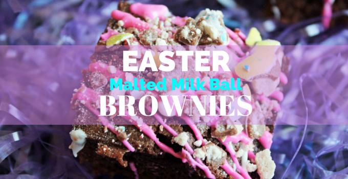 Easter Malted Milk Ball Brownies