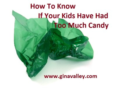 How To Know If Your Kids Have Had Too Much Candy
