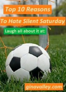 Humor Funny Humorous Family Life Love Laugh Laughter Parenting Mom Moms Dad Dads Parenting Child Kid Kids Children Son Sons Daughter Daughters Brother Brothers Sister Sisters Grandparent Grandma Grandpa Grandparents Grandfather Grandmother Parenting Gina Valley Top 10 Reasons To Hate Silent Saturday