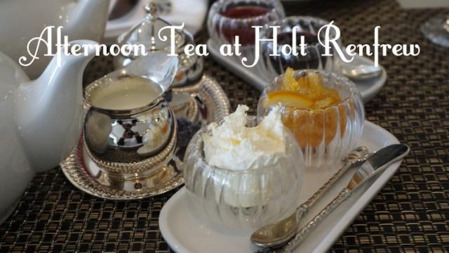 Holts Renfrew Afternoon Tea