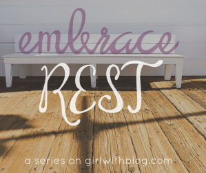On Embracing Rest {Part 3}