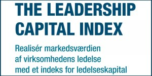 Kapitalfond - Dave Ulrich The Leadership Capital Index @ Gitte Mandrup 2016