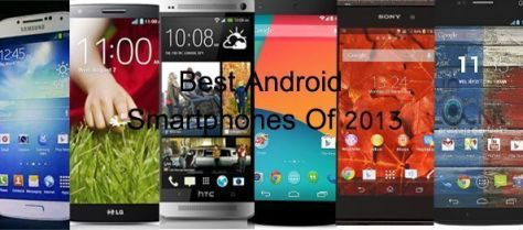 What's Best: Android Smartphones Of 2013 [Specs And More]