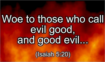 "Our society may be transforming thinking about sin. But we must stand and speak for what is true and right. God says, ""woe to them who call evil good..."""