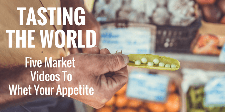 Five Virtual Market Tours To Whet Your Travel Appetite