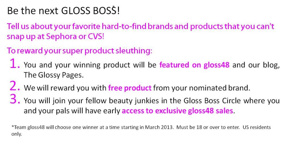 Fame. Free Stuff. First Look. Apply to be the next Gloss Boss!