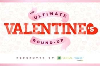 Ultimate Valentine's Round-Up