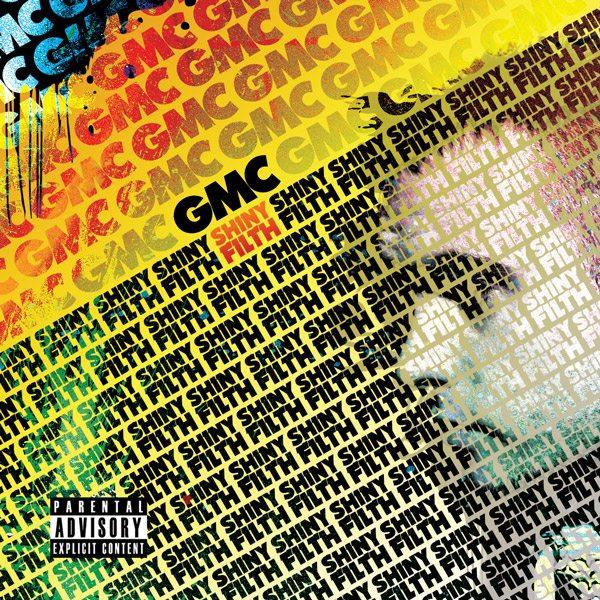 GMC - Shiny Filth