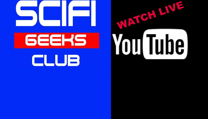 Live Recording of The SciFi Geeks Club #74