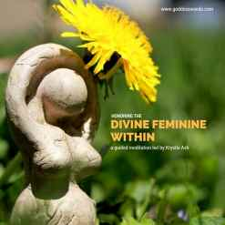 divine feminine meditation, honoring the divine feminine, goddess, yoni, sacred feminine, shakti, feminine energy, meditation, guided meditation for women, connect to your yoni, yoni meditation