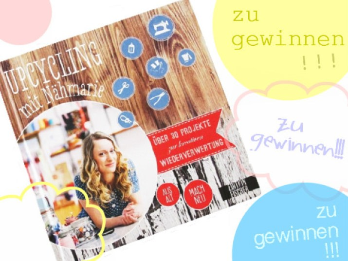 Upcycling mit Nähmarie, Buch, Upcycling, Ideen, Basteln, Nähen, Bastelbuch, Titel, Gewinnspiel