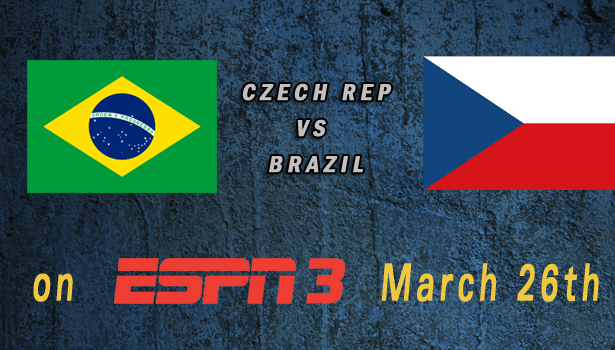 World Cup 2015: Brazil vs Czech Republic Mar 26th 7:30pm ET ESPN3 watch live video