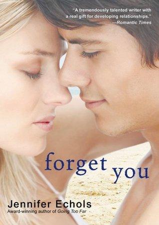 Forget You Jennifer Echols Book Review
