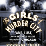 The Girls Of Murder City by Douglas Perry is about the real life events that the movie Chicago is based around. I'd recommend this audiobook.