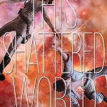 This Shattered World by Meagan Spooner and Amie Kaufman adds an interesting new chapter and dimension to the Starbound trilogy, especially with a new world.