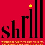 Shrill by Lindy West is a perfect book for readers who want to increase their exposure to feminist writing. Live your best life, get your hands on Shrill.