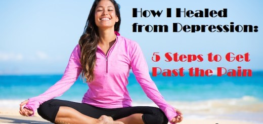How I Healed from Depression: 5 Steps to Get Past the Pain