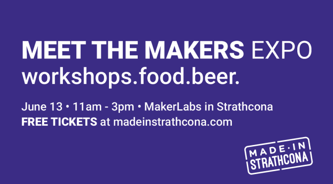 """Meet the Makers Expo"" to Showcase Strathcona Businesses and Share Revitalization of East Hastings"
