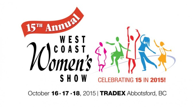 THE ULTIMATE GIRLS WEEKEND AT THE 15TH ANNUAL WEST COAST WOMEN'S SHOW