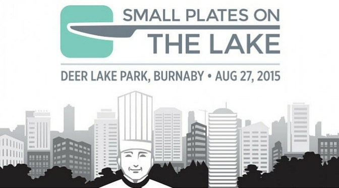CONTEST CLOSED #WIN 2 tickets to Burnaby Small Plates On The Lake