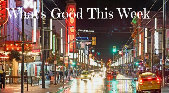 What's Good This Week – Events in Vancouver