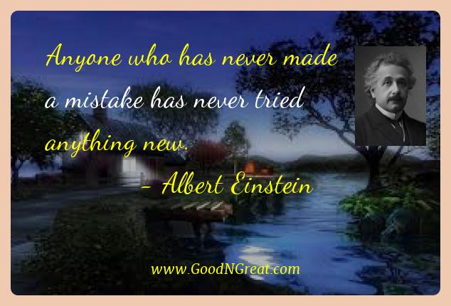 Albert Einstein Best Quotes  - Anyone who has never made a mistake has never tried