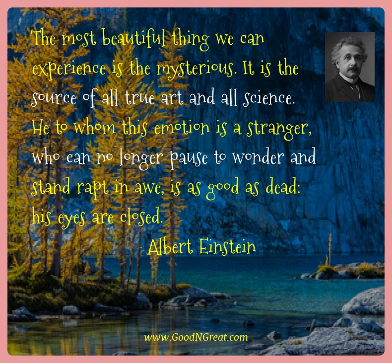 Albert Einstein Best Quotes  - The most beautiful thing we can experience is the