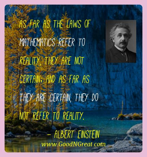 Albert Einstein Best Quotes  - As far as the laws of mathematics refer to reality, they