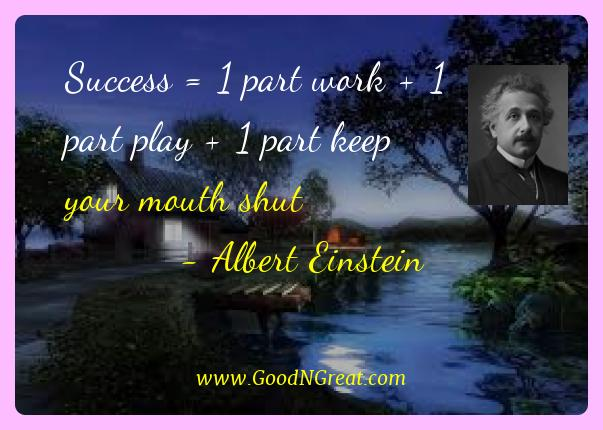 Albert Einstein Best Quotes  - Success = 1 part work + 1 part play + 1 part keep your