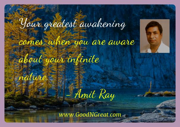 Amit Ray Best Quotes  - Your greatest awakening comes, when you are aware about