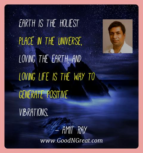 Amit Ray Best Quotes  - Earth is the holiest place in the Universe, loving the