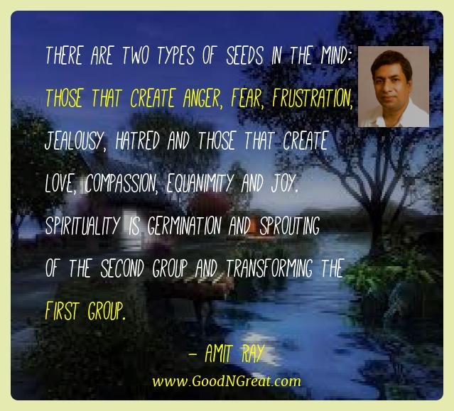 Amit Ray Best Quotes  - There are two types of seeds in the mind: those that create