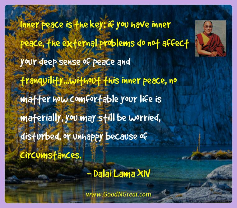 Dalai Lama Xiv Best Quotes  - Inner peace is the key: if you have inner peace, the