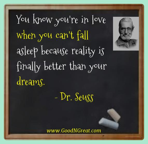 Dr. Seuss Best Quotes  - You know you're in love when you can't fall asleep
