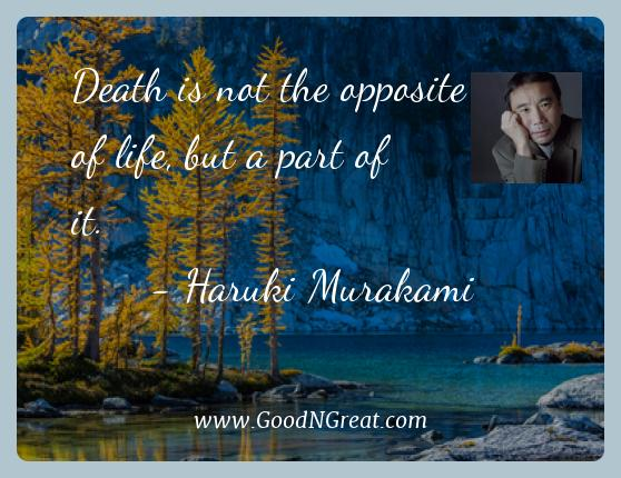 Haruki Murakami Best Quotes  - Death is not the opposite of life, but a part of