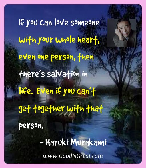 Haruki Murakami Best Quotes  - If you can love someone with your whole heart, even one