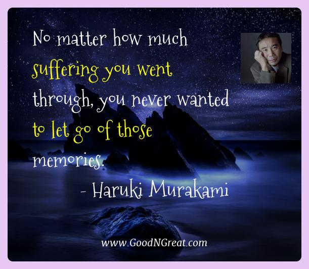 Haruki Murakami Best Quotes  - No matter how much suffering you went through, you never