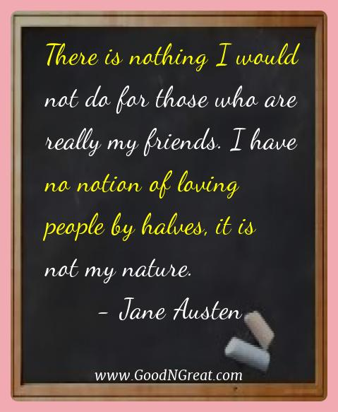 Jane Austen Best Quotes  - There is nothing I would not do for those who are really my