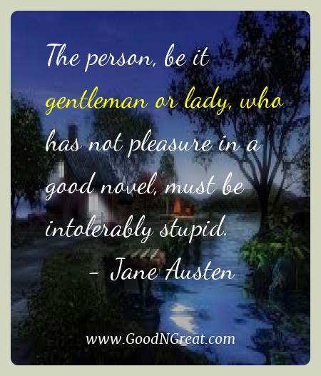 Jane Austen Best Quotes  - The person, be it gentleman or lady, who has not pleasure