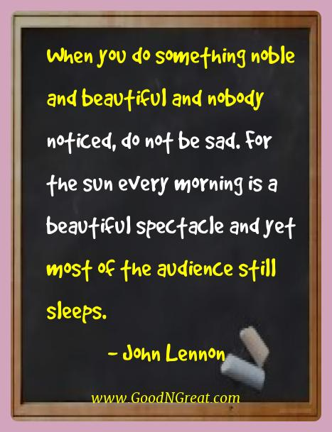 John Lennon Best Quotes  - When you do something noble and beautiful and nobody