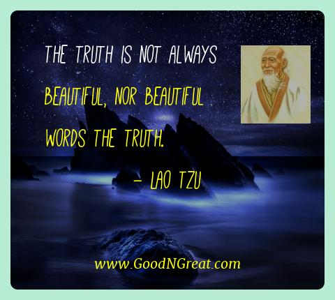 Lao Tzu Best Quotes  - The truth is not always beautiful, nor beautiful words the