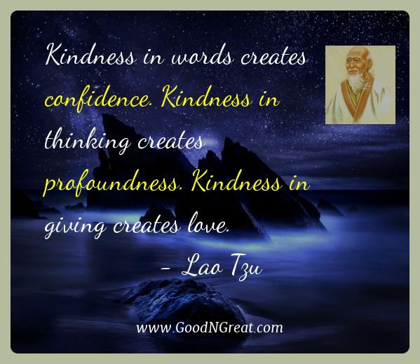 Lao Tzu Best Quotes  - Kindness in words creates confidence. Kindness in thinking