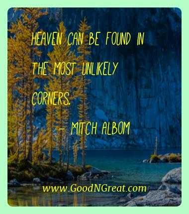 Mitch Albom Best Quotes  - Heaven can be found in the most unlikely