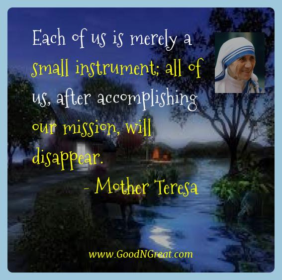 Mother Teresa Best Quotes  - Each of us is merely a small instrument; all of us, after
