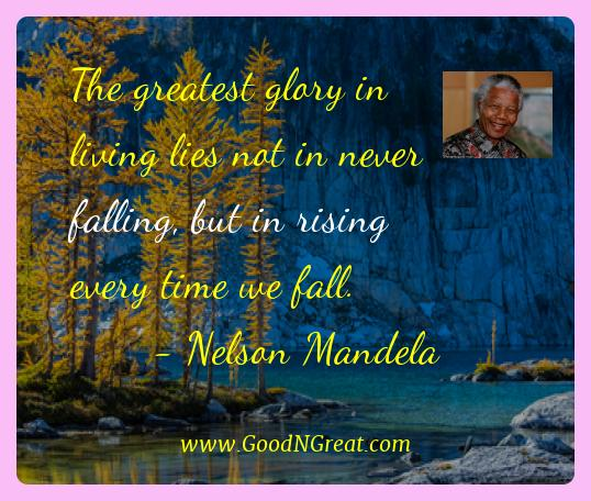 Nelson Mandela Best Quotes  - The greatest glory in living lies not in never falling, but