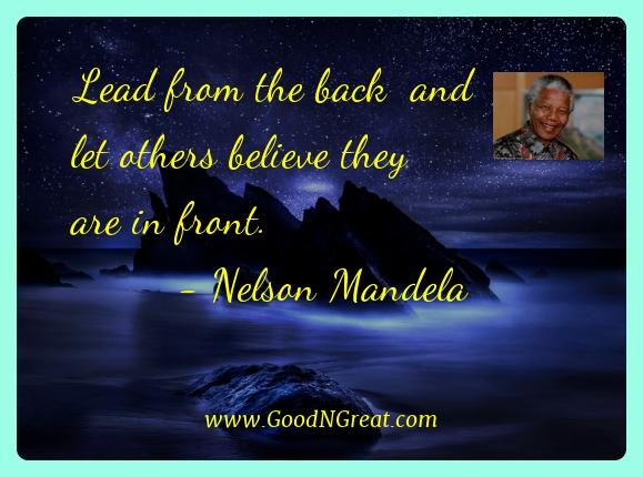 Nelson Mandela Best Quotes  - Lead from the back  and let others believe they are in