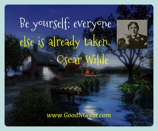 Oscar Wilde Best Quotes  - Be yourself; everyone else is already