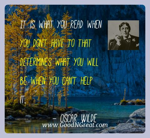 Oscar Wilde Best Quotes  - It is what you read when you don't have to that determines