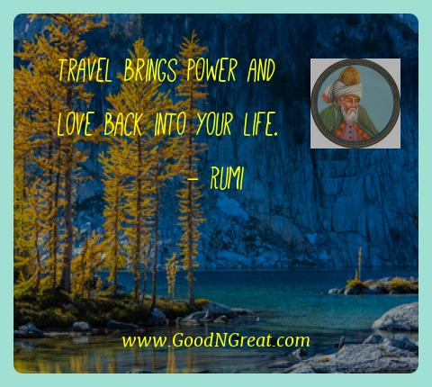 Rumi Best Quotes  - Travel brings power and love back into your