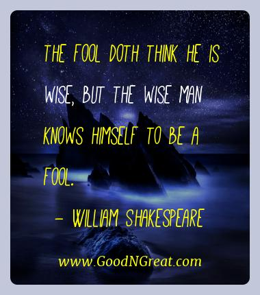 William Shakespeare Best Quotes  - The fool doth think he is wise, but the wise man knows